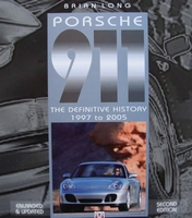 Porsche 911 - The Definitive History 1997 to 2005