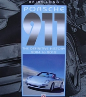 Porsche 911 - The Definitive History 2004 to 2012