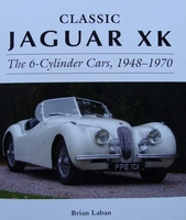 Classic Jaguar XK - The 6-Cylinder Cars 1948 - 1970
