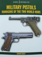 Military Pistols - Handguns of the Two World Wars