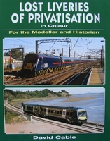 Lost Liveries of Privatisation in Colour