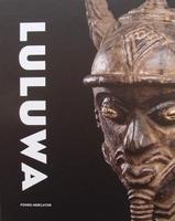 Luluwa - L'art d'Afrique centrale entre ciel et terre