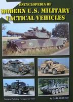 Encyclopedia of Modern U. S. Military Tactical Vehicles