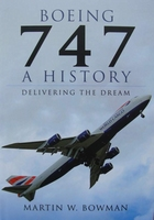 Boeing 747 - A History Delivering the Dream