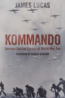 Kommando - German Special Forces of World War Two