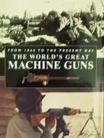 The World's Great Machine Guns