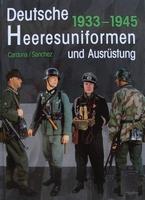 Deutsche Heeresuniformen und Ausrüstung - 1933-1945
