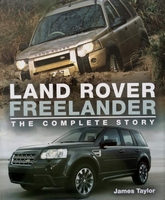Land Rover Freelander - The Complete Story