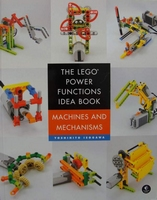 The LEGO Power Functions Idea Book - Machines and Mechanisms