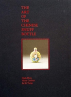 The Art of the Chinese Snuff Bottle - The J & J Collection