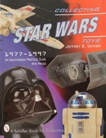 Collecting Star Wars Toys 1977-1997