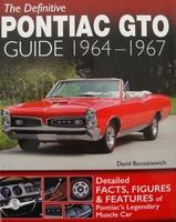 The Definitive Pontiac GTO Guide: 1964-1967