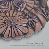 Tea And Immortality - Contemporary Chinese Yixing Teapots
