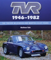 TVR 1946-1982 - The Trevor Wilkinson and Martin Lilley Years