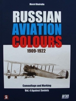 Russian Aviation Colours 1909-1922 - Vol 4 - Against Soviets