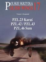 Polish Wings No. 17 - PZL.23 Karas, PZL.43, PZL.46 Sum