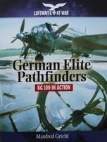 German Elite Pathfinders - KG 100 in Action
