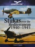 Stukas Over the Mediterranean 1940-1945