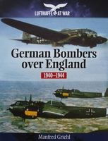 German Bombers Over England 1940–1944