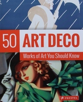 Art Deco - 50 Works Of Art You Should Know