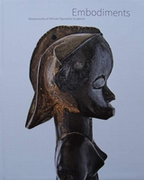 Embodiments - Masterworks of African Figurative Sculpture