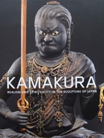 Kamakura, Realism and Spirituality in the Sculpture of Japan