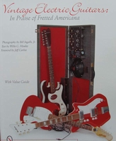 Vintage Electric Guitars -  In Praise of Fretted Americana