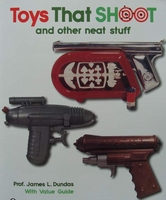 Toys That Shoot, and Other Neat Stuff