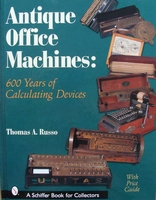 Antique Office Machines - 600 Years of Calculating Devices