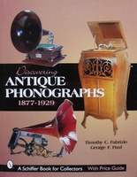 Discovering Antique Phonographs 1877 - 1929