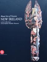 Ritual Arts Of Oceania, New Ireland