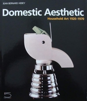 Domestic Aesthetic - Household Art 1920-1970