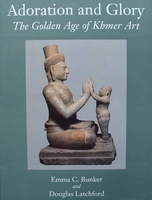 Adoration and Glory - The Golden Age of Khmer Art