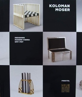 Koloman Moser - Designing Modern Vienna 1897-1907
