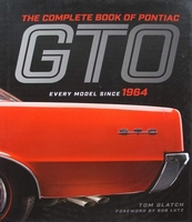 The Complete Book of Pontiac GTO - Every Model Since 1964