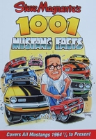 1001 Mustang Facts - Covers All Mustangs 1964 1/2 to Present