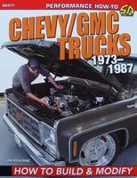 Chevy / GMC Trucks 1973-1987 - How to Build & Modify