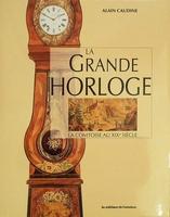 La Grand Horloge - La Comtoise au XIXe Siècle