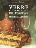 Verre d'usage et de prestige - France 1500-1800