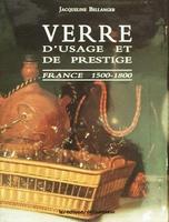 Verre d'usage et de prestige - France 1500-1800