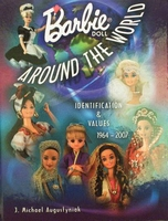 Barbie Doll around the World 1964 - 2007 with Price Guide