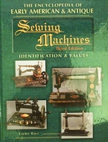 The Eccyclopedia of early American & Antique Sewing Machines