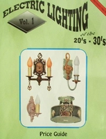 Electric Lighting of the 20s & 30s Volume 1