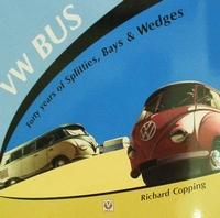 VW Bus - Forty years of Splitties, Bays & Wedges