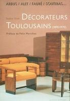 Décorateurs Toulousains - Arbus,Alet,Fauré,Soutiras ...