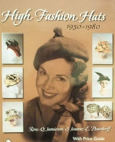 High Fashion Hats 1950 - 1980 with price guide