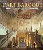 L'art Baroque - Architecture - Sculpture - Peinture