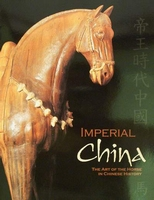 Imperial China - The art of the Horse in Chinese History