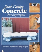 Sand Casting Concrete - Five Easy Projects