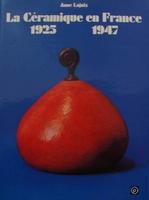 La Céramique en France 1925 - 1947